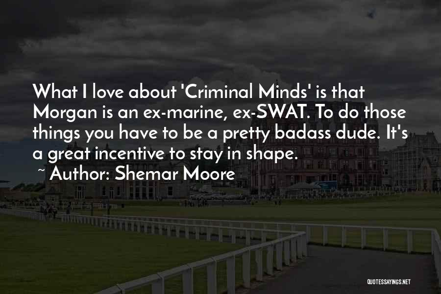 Love Criminal Quotes By Shemar Moore