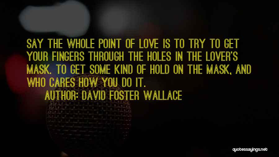 Top 41 Quotes & Sayings About Love David Foster Wallace
