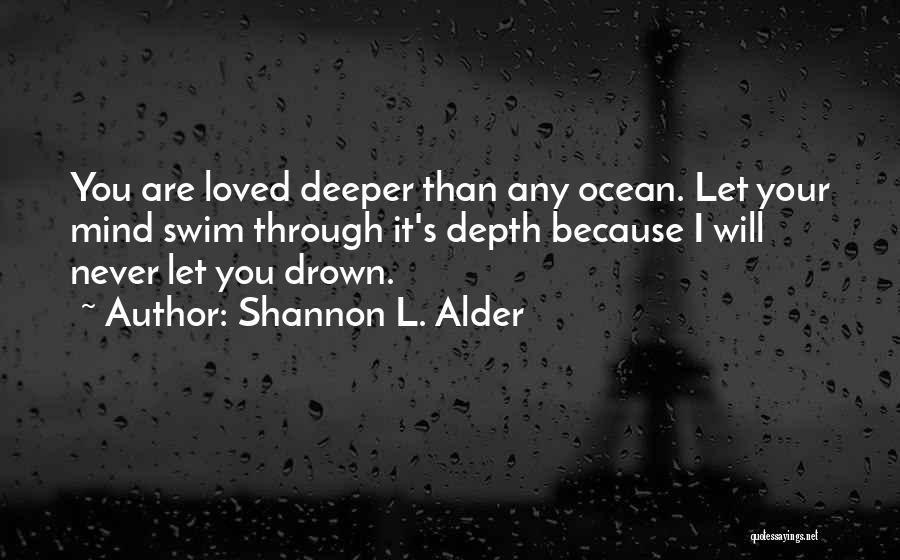 Love Deeper Than The Ocean Quotes By Shannon L. Alder