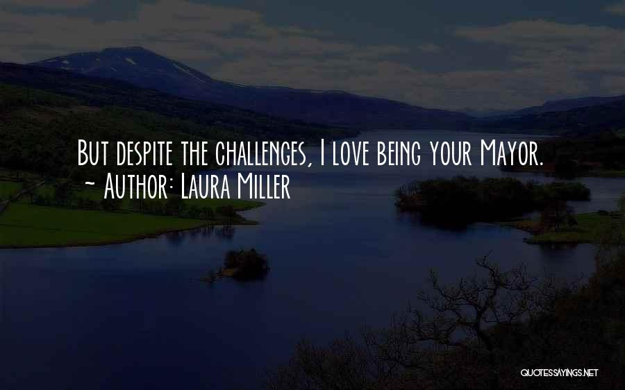Love Despite Challenges Quotes By Laura Miller