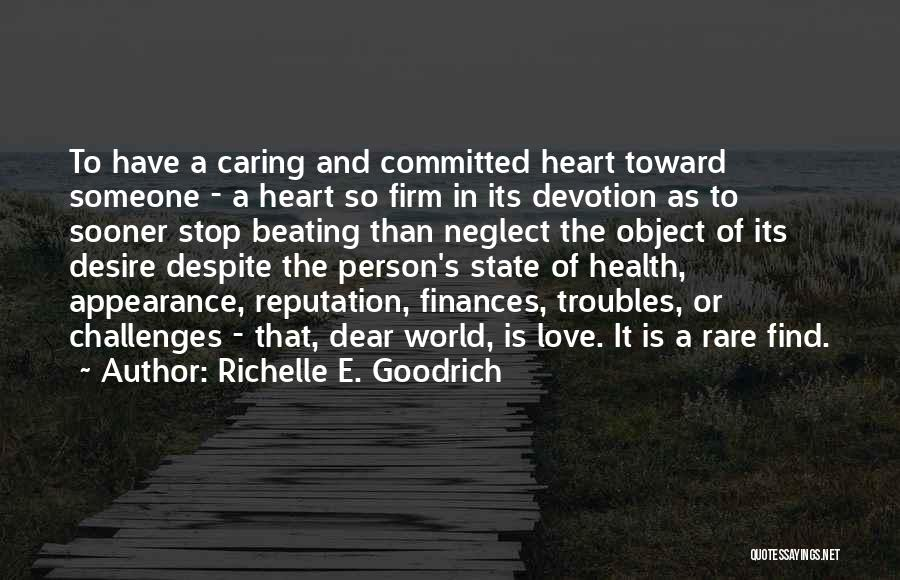 Love Despite Challenges Quotes By Richelle E. Goodrich
