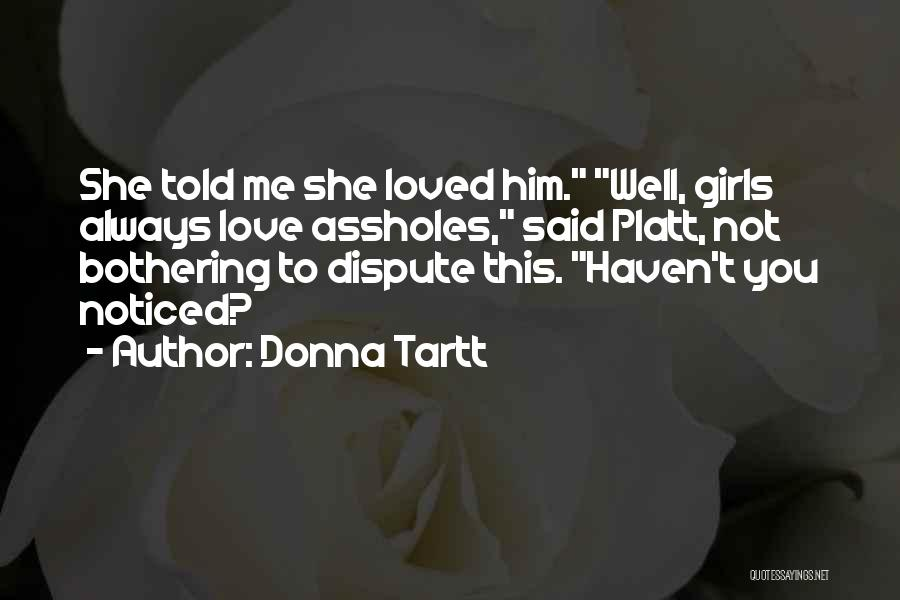 Love Dispute Quotes By Donna Tartt