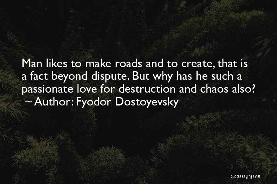 Love Dispute Quotes By Fyodor Dostoyevsky
