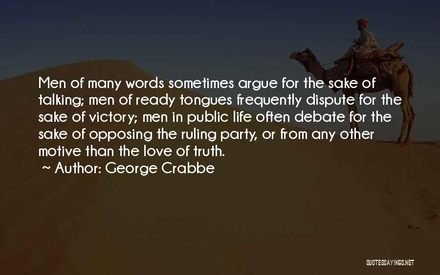 Love Dispute Quotes By George Crabbe