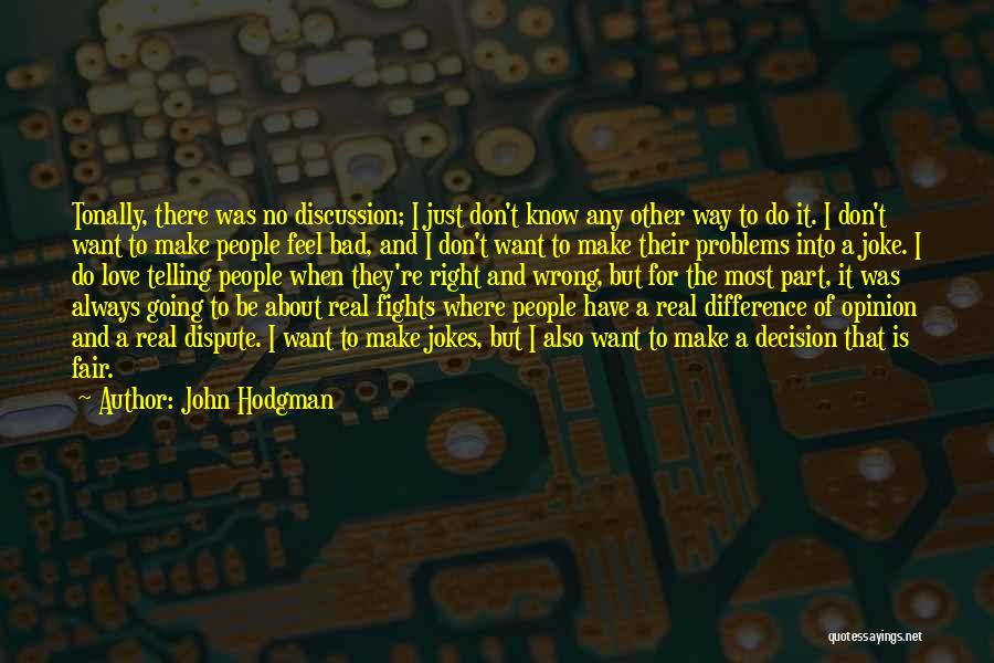 Love Dispute Quotes By John Hodgman