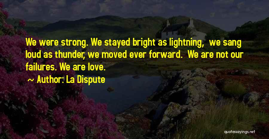 Love Dispute Quotes By La Dispute