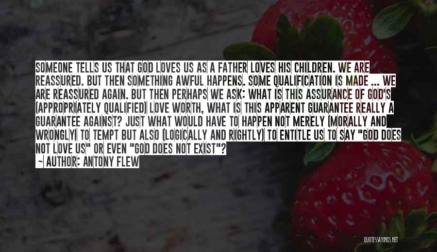 Love Does Exist Quotes By Antony Flew
