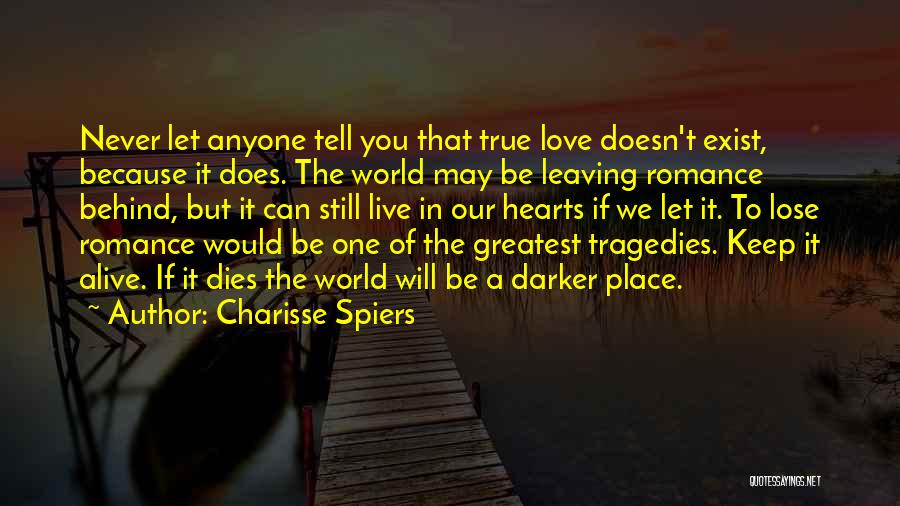 Love Does Exist Quotes By Charisse Spiers