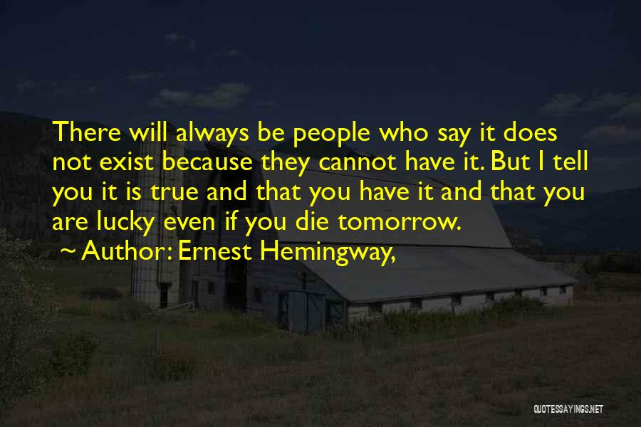 Love Does Exist Quotes By Ernest Hemingway,