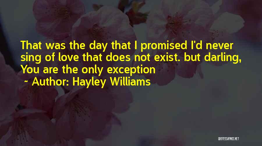 Love Does Exist Quotes By Hayley Williams