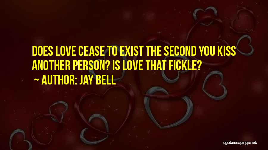 Love Does Exist Quotes By Jay Bell