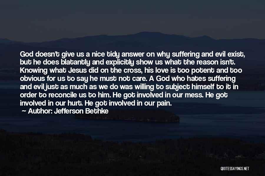 Love Does Exist Quotes By Jefferson Bethke