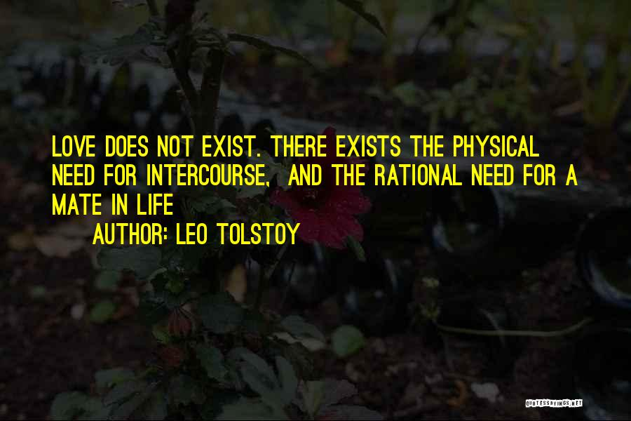 Love Does Exist Quotes By Leo Tolstoy