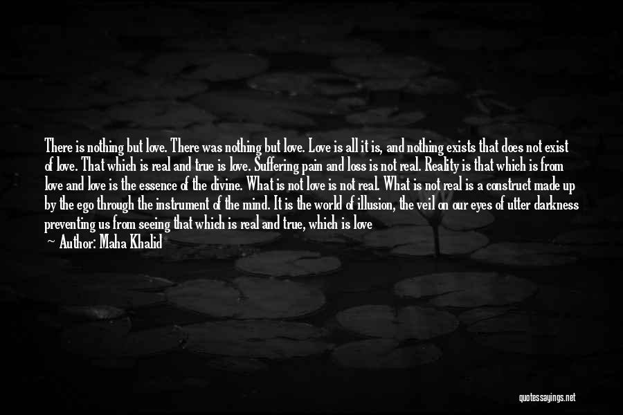 Love Does Exist Quotes By Maha Khalid