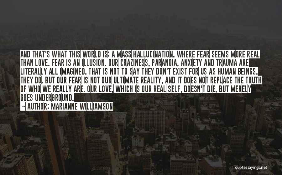 Love Does Exist Quotes By Marianne Williamson