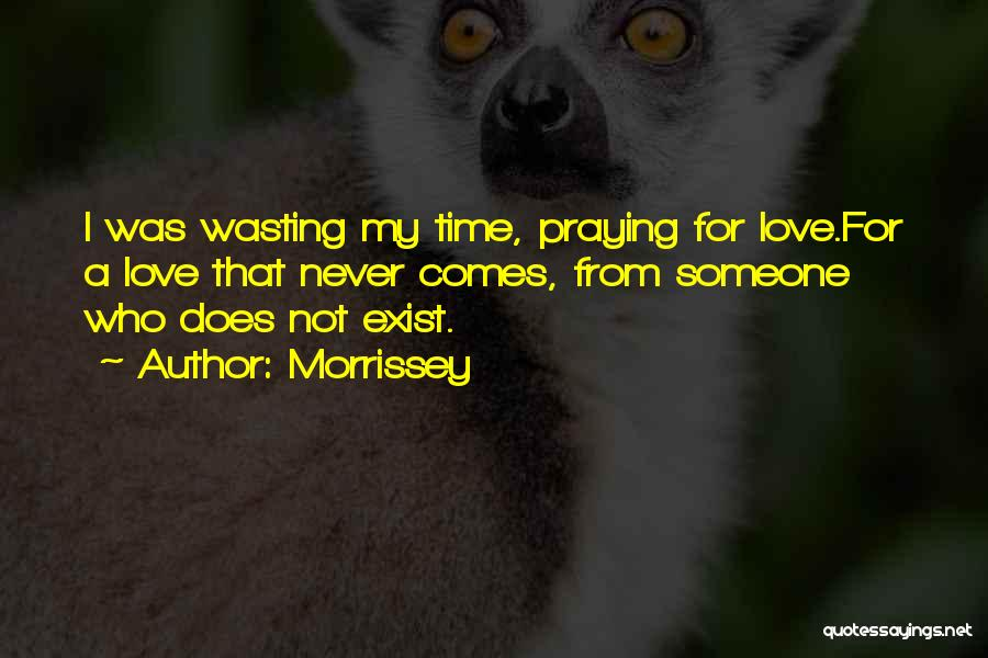 Love Does Exist Quotes By Morrissey