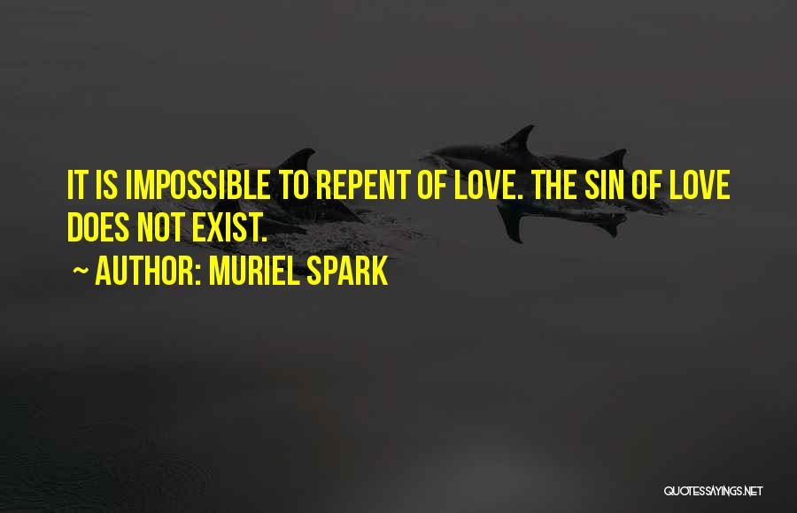 Love Does Exist Quotes By Muriel Spark