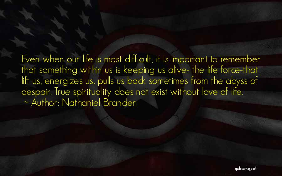 Love Does Exist Quotes By Nathaniel Branden