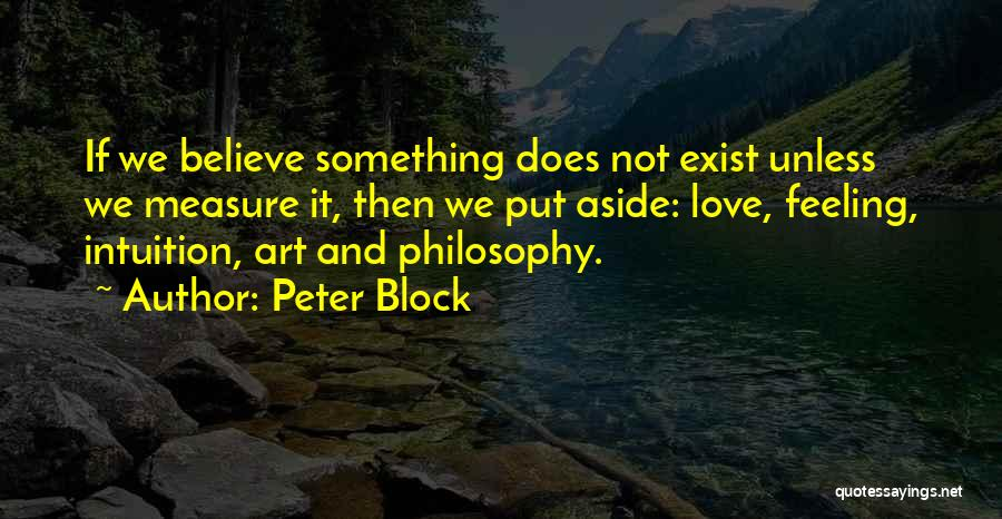 Love Does Exist Quotes By Peter Block