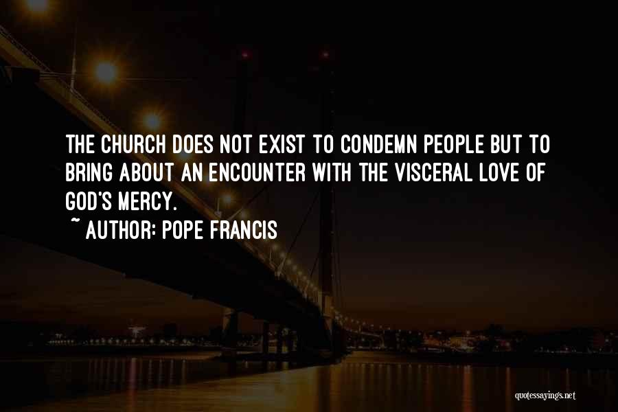 Love Does Exist Quotes By Pope Francis