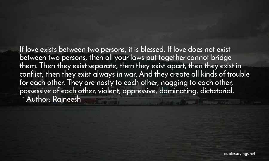 Love Does Exist Quotes By Rajneesh