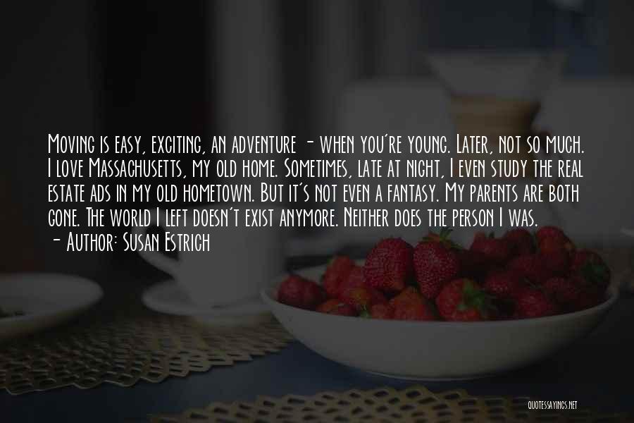 Love Does Exist Quotes By Susan Estrich