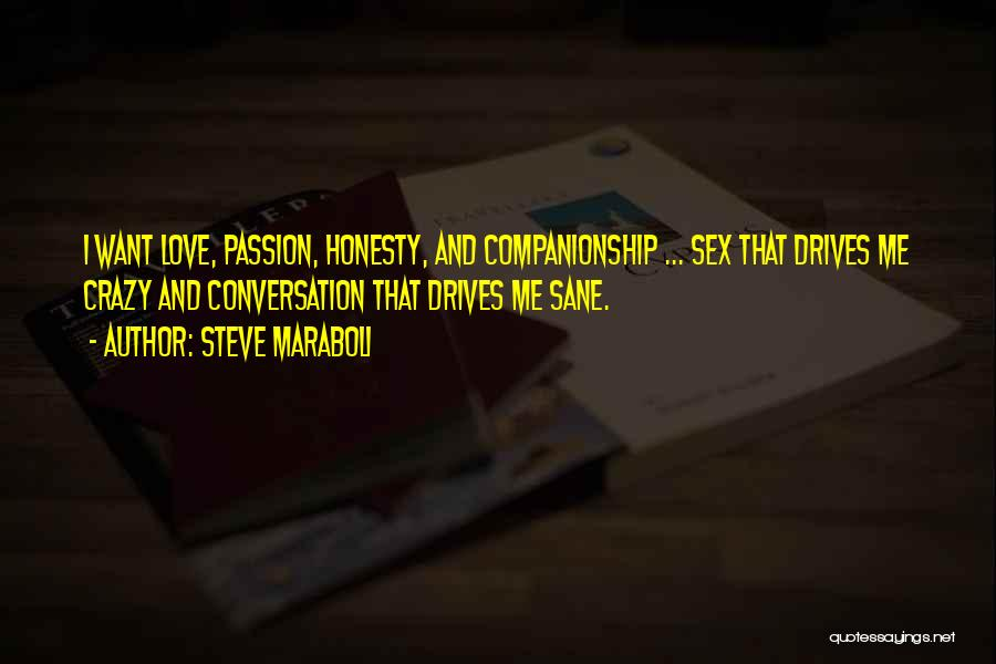 Love Drives Me Crazy Quotes By Steve Maraboli
