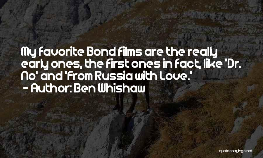 Love Early Quotes By Ben Whishaw