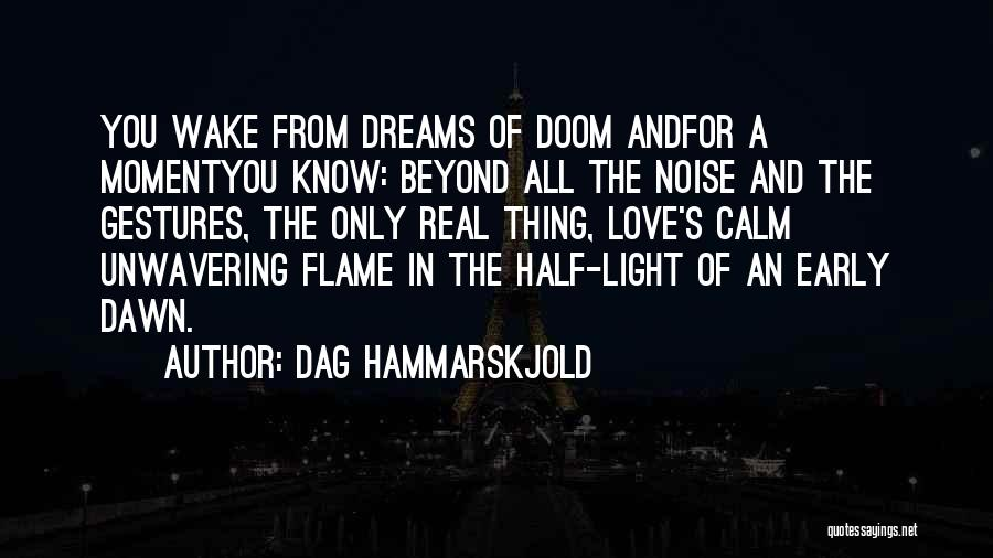 Love Early Quotes By Dag Hammarskjold