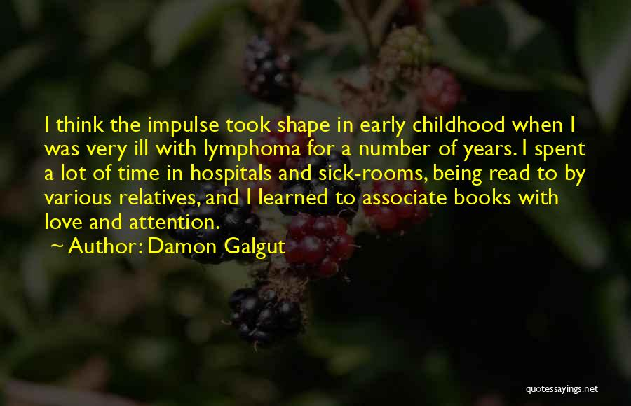 Love Early Quotes By Damon Galgut