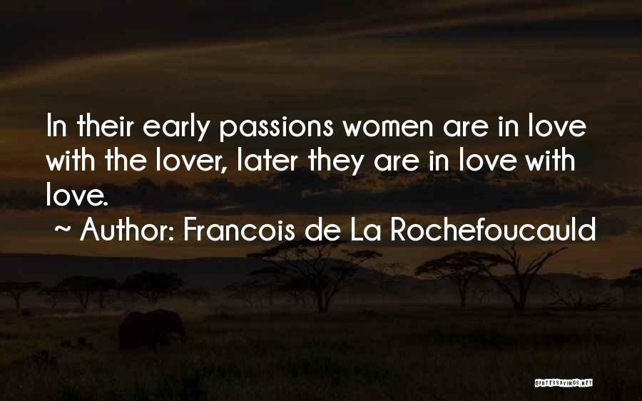 Love Early Quotes By Francois De La Rochefoucauld