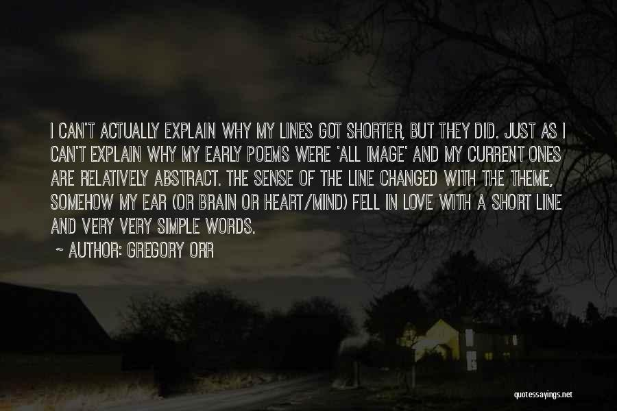 Love Early Quotes By Gregory Orr