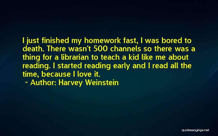 Love Early Quotes By Harvey Weinstein
