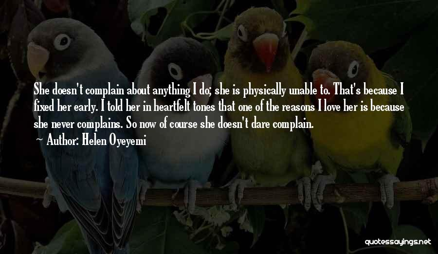 Love Early Quotes By Helen Oyeyemi