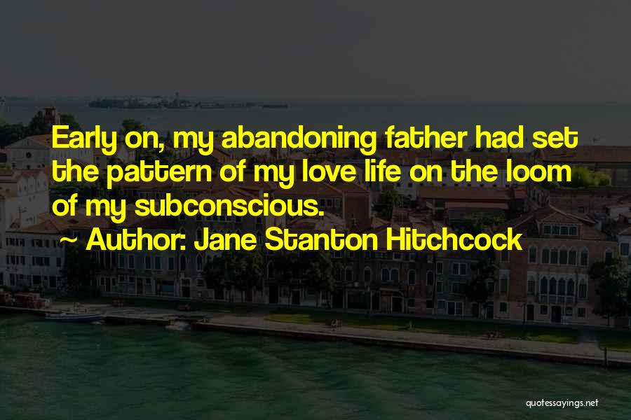 Love Early Quotes By Jane Stanton Hitchcock