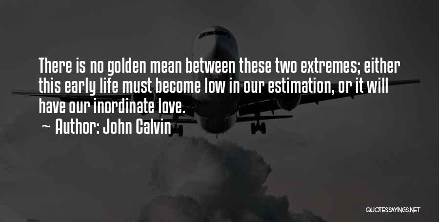 Love Early Quotes By John Calvin