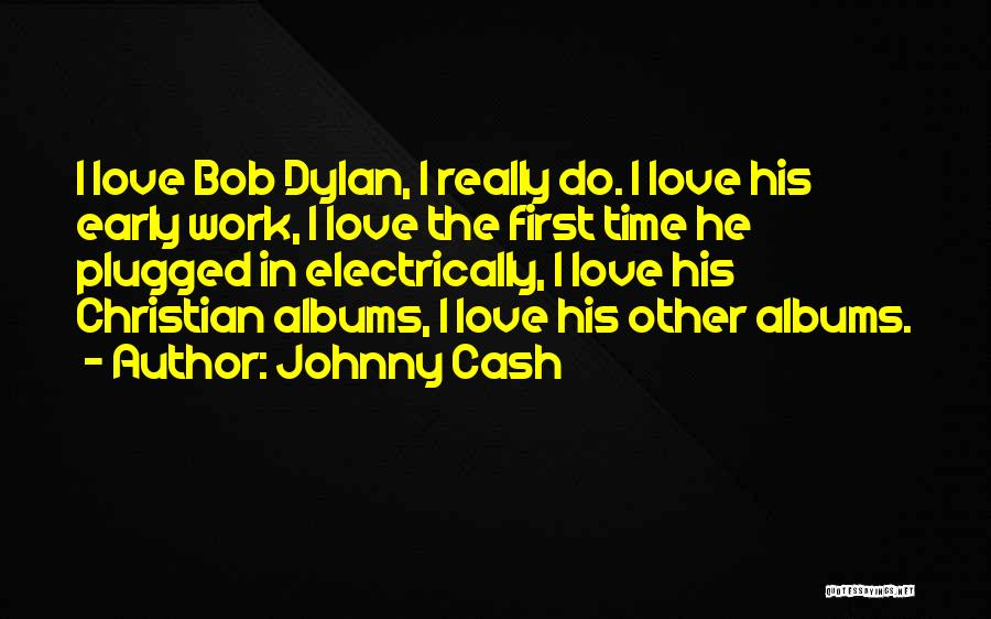 Love Early Quotes By Johnny Cash
