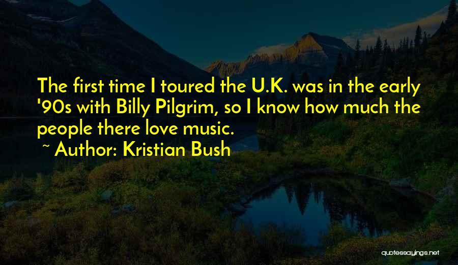 Love Early Quotes By Kristian Bush