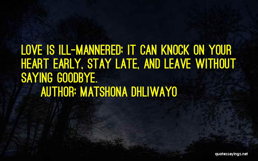 Love Early Quotes By Matshona Dhliwayo