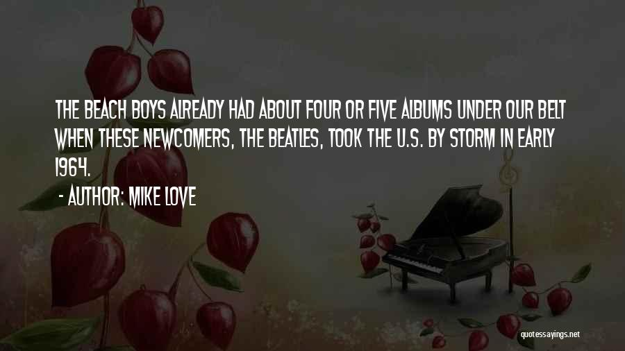 Love Early Quotes By Mike Love
