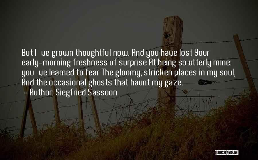 Love Early Quotes By Siegfried Sassoon