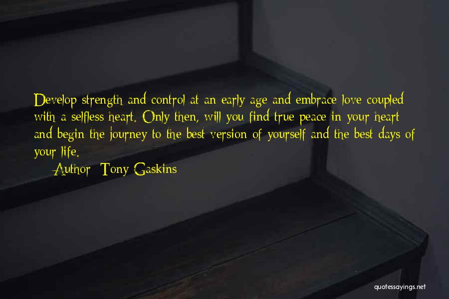 Love Early Quotes By Tony Gaskins