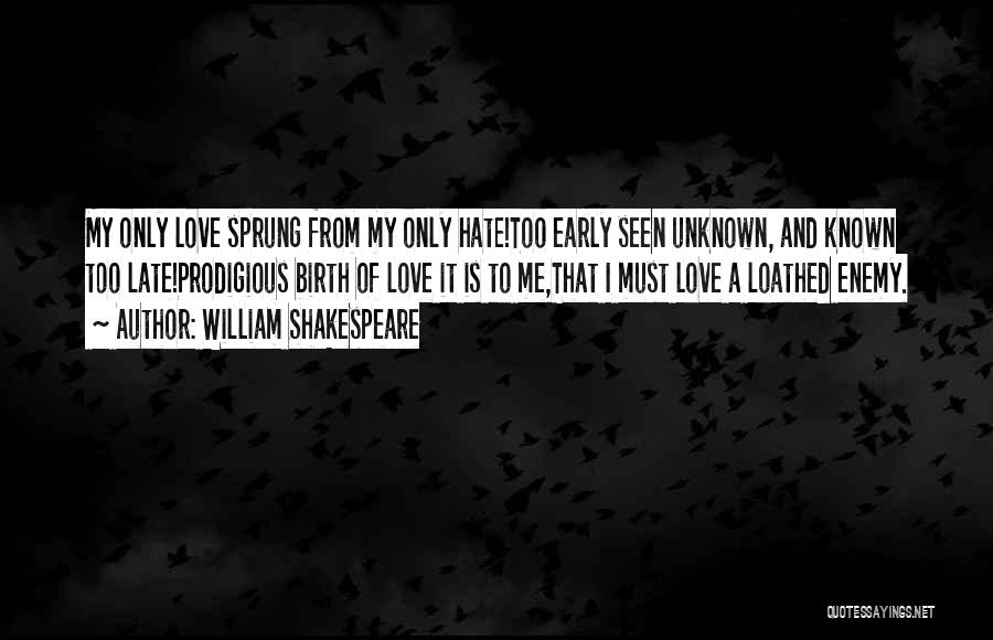 Love Early Quotes By William Shakespeare
