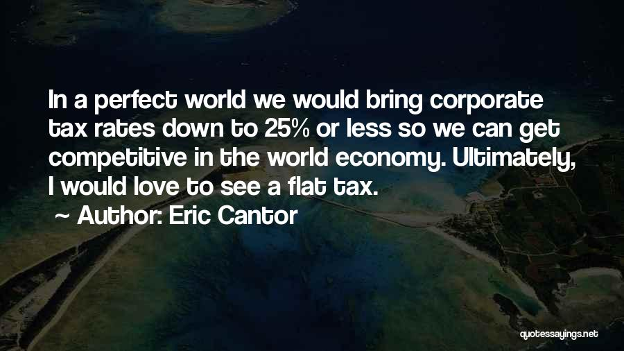 Love Economy Quotes By Eric Cantor