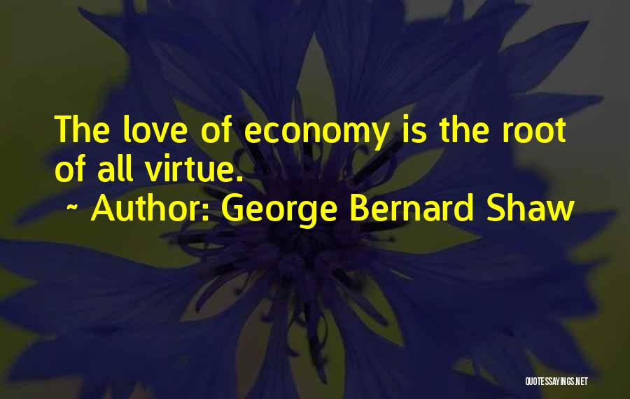 Love Economy Quotes By George Bernard Shaw