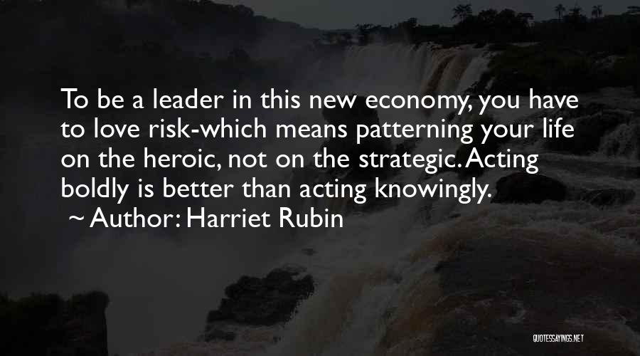Love Economy Quotes By Harriet Rubin