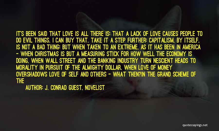 Love Economy Quotes By J. Conrad Guest, Novelist