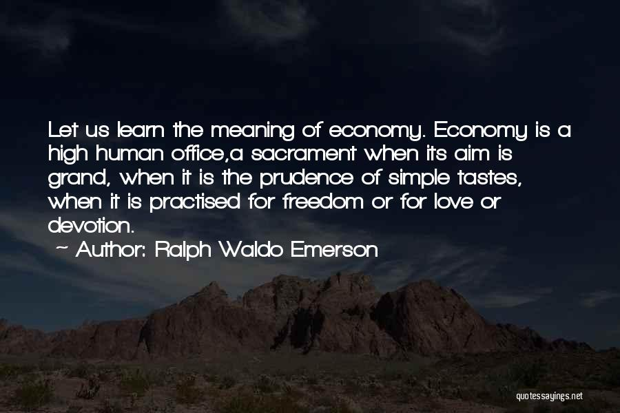 Love Economy Quotes By Ralph Waldo Emerson
