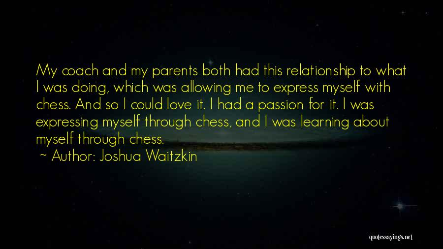 Love Expressing Quotes By Joshua Waitzkin