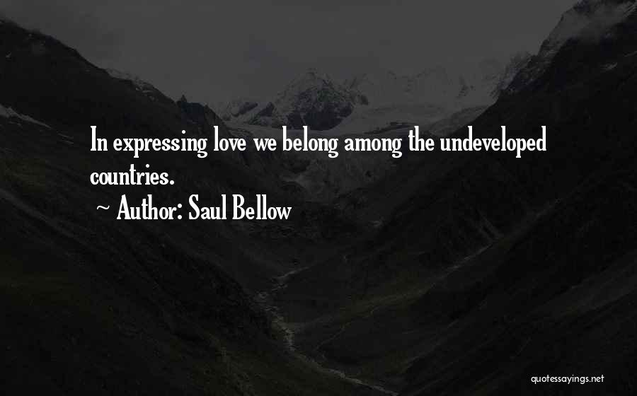 Love Expressing Quotes By Saul Bellow